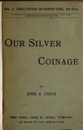 Our Silver Coinage and Its Relation to Debts and the World-wide Depression in Prices