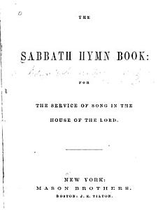The Sabbath Hymn Book for the Service of Song in the House of the Lord PDF