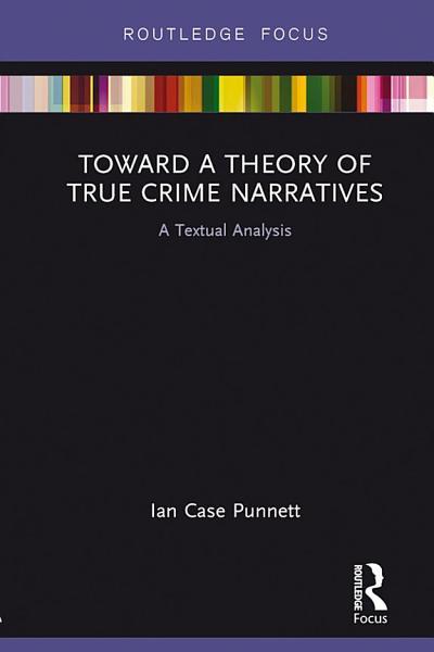 Toward a Theory of True Crime Narratives