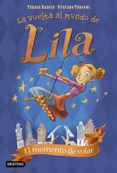 El momento de volar: La vuelta al mundo de Lila 1