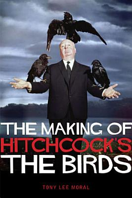 The Making of Hitchcock s The Birds PDF