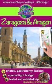 Travel eGuide: Zaragoza and Aragon: Discover the beautiful Zaragoza and the great region of 'Aragon!