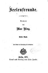 Seelenfreunde: Roman von Max Ring, Band 1