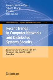 Recent Trends in Computer Networks and Distributed Systems Security: Second International Conference, SNDS 2014, Trivandrum, India, March 13-14, 2014. Proceedings