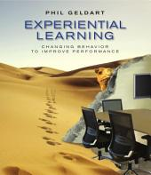 Experiential Learning: Changing Behavior to Improve Performance