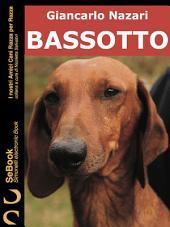 BASSOTTO : I Nostri Amici Cani Razza per Razza - 14.