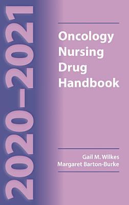 2020-2021 Oncology Nursing Drug Handbook