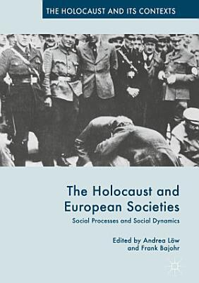 The Holocaust and European Societies