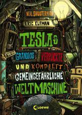Teslas grandios verr  ckte und komplett gemeingef  hrliche Weltmaschine PDF