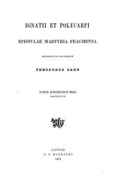 Patrum Apostolicorum Opera: Textum Ad Fidem Codicum Et Graecorum Et Latinorum Adhibitis Praestantissimis Editionibus, Part 2