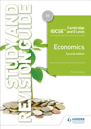 Cambridge IGCSE and O Level Economics Study and Revision Guide 2nd edition PDF
