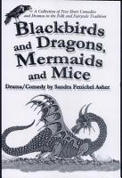 Blackbirds and Dragons  Mermaids and Mice PDF