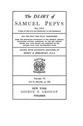 The Diary of Samuel Pepys ...: For the First Time Fully Transcribed from the Shorthand Manuscript in the Pepysian Library, Volume 6