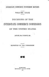 Interstate Commerce Commission Reports: Reports and Decisions of the Interstate Commerce Commission of the United States, Volume 29