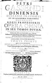 Opera omnia in sex tomos divisa: Hactenus edita auctor ante obitum recensuit, auxit, illustravit, Volume 1