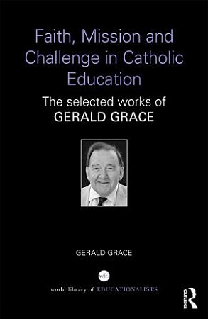 Faith  Mission and Challenge in Catholic Education PDF