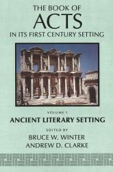The Book of Acts in Its Ancient Literary Setting