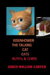 Eisenhower The Talking Cat Eats Ruth's and Chris