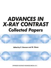 Advances in X-Ray Contrast: Collected Papers