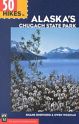 50 Hikes in Alaska s Chugach State Park PDF