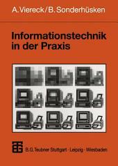 Informationstechnik in der Praxis: Eine Einführung in die Wirtschaftsinformatik