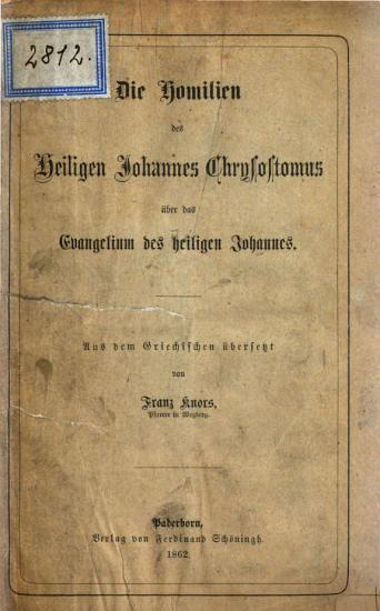 Die Homilien des heiligen Johannes Chrysostomus   ber das Evangelium des heiligen Johannes PDF