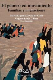 El género en movimiento: Familias y migraciones