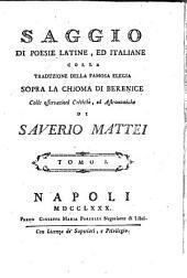Saggio Di Poesie Latione, Ed Italiane Colla Traduzione Della Famosa Elegia Spora La Chioma Di Berenice: Volume 1