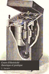 Cours d'électricité théorique et pratique