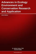 Advances in Ecology Environment and Conservation Research and Application  2012 Edition PDF