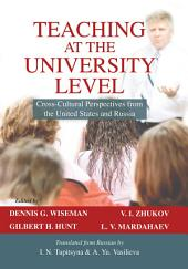 Teaching at the University Level: Cross-Cultural Perspectives from the United States and Russia