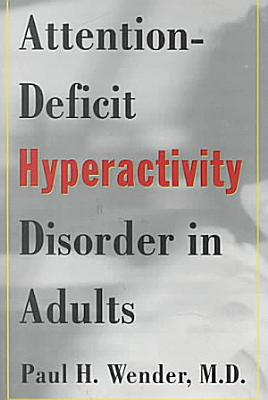 Attention Deficit Hyperactivity Disorder Adhd In Adults