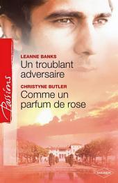 Un troublant adversaire - Comme un parfum de rose