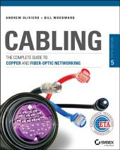 Cabling: The Complete Guide to Copper and Fiber-Optic Networking, Edition 5
