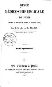 Revue médico-chirurgicale de Paris: (Journal de médecine et Journal de chirurgicale réunies.), Volumes15à16