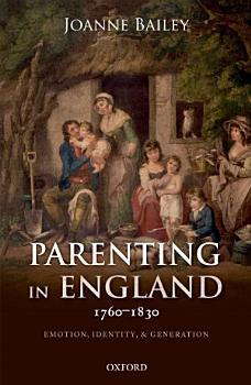 Parenting in England 1760 1830 PDF