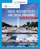 Empowerment Series: Social Welfare Policy and Social Programs: Edition 4