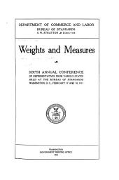 Weights and measures: ... annual conference of representatives from various states held at the Bureau of Standards, Volumes 6-8