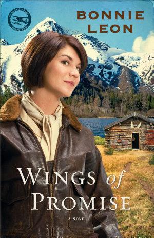 Wings of Promise  Alaskan Skies Book  2