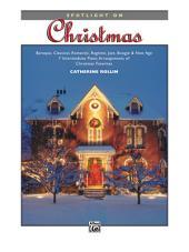 Spotlight on Christmas: Intermediate Piano Collection