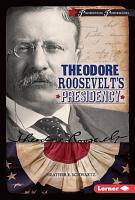 Theodore Roosevelt s Presidency PDF