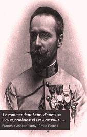Le commandant Lamy: d'après sa correspondance et ses souvenirs de campagne (1858-1900)