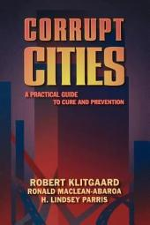 Corrupt Cities: A Practical Guide to Cure and Prevention