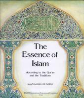 The Essence of Islam According to the Qur  an and the Traditions PDF