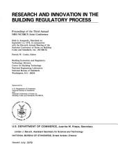 Research and innovation in the building regulatory process: proceedings of the third annual NBS/NCSBCS Joint Conference, held in Annapolis, Maryland, on September 12, 1978, in conjunction with the eleventh annual meeting of the National Conference of States on Building Codes and Standards, inc. (NCSBCS), Issues 552-553