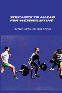 Strength Training For Weightlifting