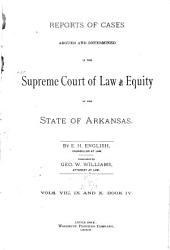 Arkansas Reports: Cases Determined in the Supreme Court of Arkansas, Volumes 8-10