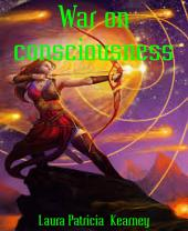 War on consciousness
