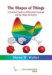 The Shape of Things: A Practical Guide to Differential Geometry and the Shape Derivative