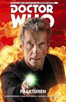 Doctor Who   Der Zw  lfte Doctor  Band 2   Frakturen PDF